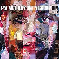 Kin (_--_) - Pat Metheny Unity Group