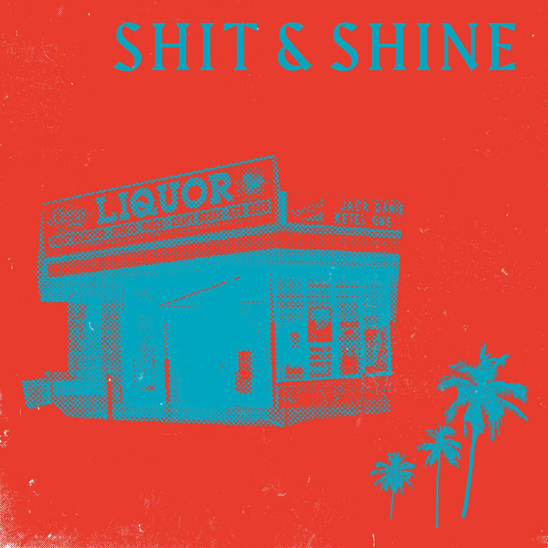 Albumcover: shit shine malibu liquor store