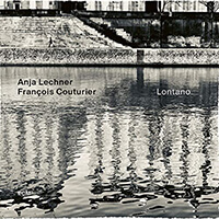 Anja Lechner, Francois Couturier - Lontano