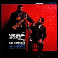 Cannonball Adderley Quintets auf (Album: In San Francisco)