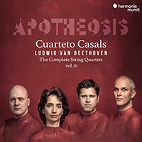 Cuarteto Casals - Beethoven- The Complete String Quartets, Vol. III _Apotheosis
