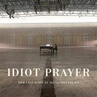 Nick Cave / Idiot Prayer