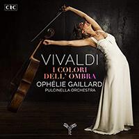 Ophélie Gaillard and Pulcinella Orchestra Vivaldi I colori dell'ombra