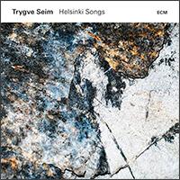 Trygve Seim Helsinki Songs