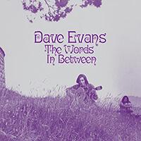 Dave Evans The Words In Between