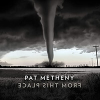 Pat Metheny From this Place