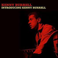 Kenny Burrell IntroducingKenny Burrell…